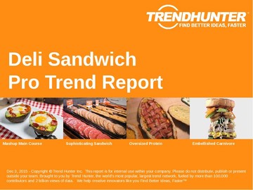 Deli Sandwich Trend Report and Deli Sandwich Market Research