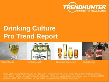 Drinking Culture Trend Report and Drinking Culture Market Research