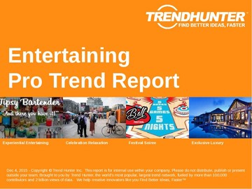 Entertaining Trend Report and Entertaining Market Research