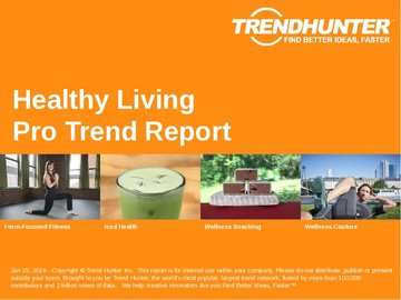 Healthy Living Trend Report and Healthy Living Market Research