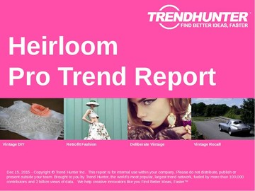 Heirloom Trend Report and Heirloom Market Research