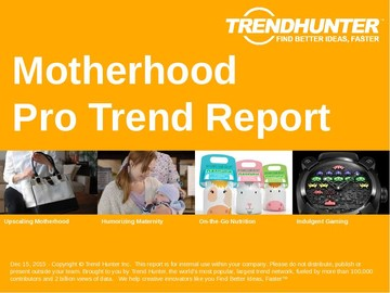 Motherhood Trend Report and Motherhood Market Research