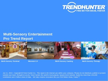 Multi-Sensory Entertainment Trend Report and Multi-Sensory Entertainment Market Research