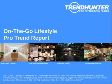 On-The-Go Lifestyle Trend Report and On-The-Go Lifestyle Market Research