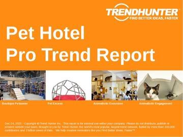 Pet Hotel Trend Report and Pet Hotel Market Research