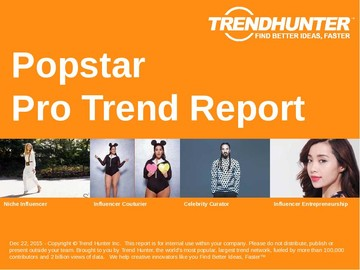 Popstar Trend Report and Popstar Market Research