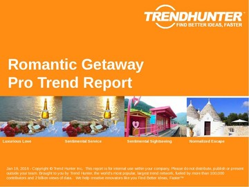 Romantic Getaway Trend Report and Romantic Getaway Market Research