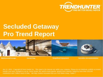 Secluded Getaway Trend Report and Secluded Getaway Market Research
