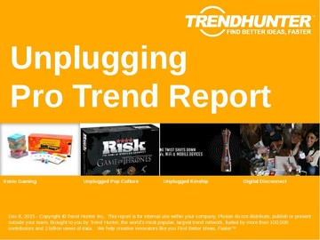 Unplugging Trend Report and Unplugging Market Research