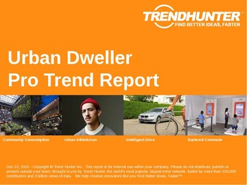 Urban Dweller Trend Report and Urban Dweller Market Research