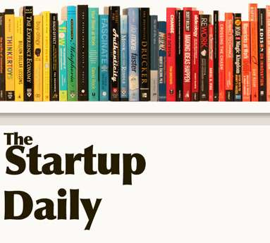 Daily Entrepreneurial Encouragement - The Startup Daily Gives Great Business Ideas Daily