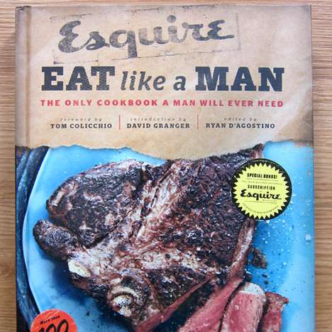Manly Meaty Recipes - The Esquire's Eat Like a Man Cookbook is Full of Testosterone