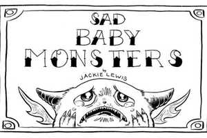 The Sad Baby Monsters Series Makes Fearsome Creatures Cute