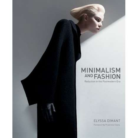 Minimalist Fashion Timelines - The Historian Elyssa Dimant Minimalism & Fashion Book is a Great Read