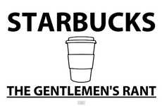 Candid Cafe Confessionals - 'The Gentlemen's Rant: Starbucks' Lays Down the Truth
