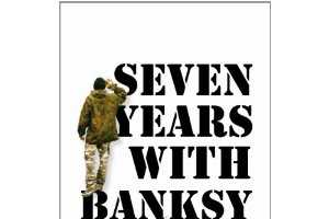 The Seven Years With Banksy Book Unveils the Man Behind the Stencils