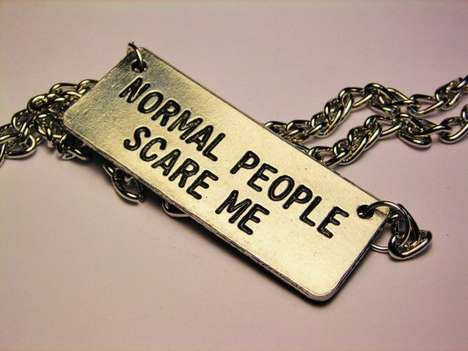 Anti-Social Accessories - The 'Normal People Scare Me' Necklace by Corsio Studio is Blunt