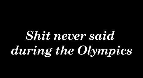Shit Never Said During the Olympics