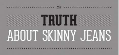 The Truth About Skinny Jeans