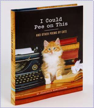 Feline Poetry Compilations - The I Could Pee On This and Other Poems by Cats is Bizarre