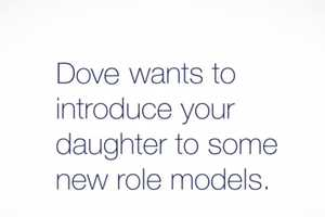 Dove Social Media Campaign Aims to Expose Girls to New Role Models