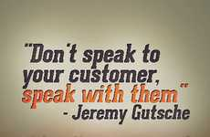 Dont Speak to Your Customers, Speak with Them