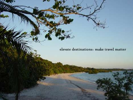 Transformative Travel For Good - Elevate Destinations Plans Customized Meaningful Eco-Luxury Trips