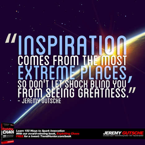 Inspiration Comes From the Most Extreme Places - Jeremy Gutsche