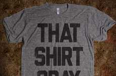 The That Shirt Gray by 'Skreened' Takes Lingo and Makes it Laughable