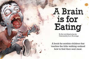 'A Brain is for Eating' Teaches Children How to Hunt for Brains