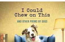 Satirically Romantic Dog Poems - 'I Could Chew On This' Features Poems from Everyone's Furry Friends