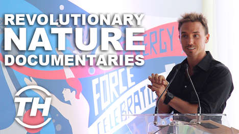 Revolutionary Nature Documentaries - Rob Stewart's Nature Documentary Predicts a Devastating Future