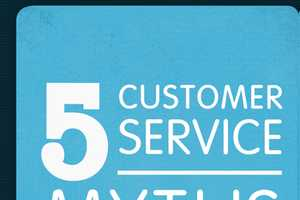 Debunk These 5 Myths in Order to Provide Better Customer Service