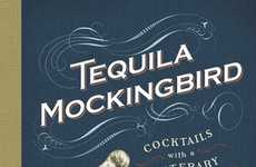 Literary Alcoholic Drinks - Make Drinks Based on Favorite Classics with the Tequila Mockingbird Book