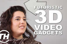 Futuristic 3D Video Gadgets