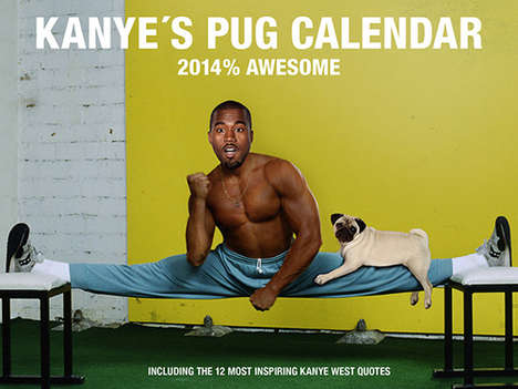 Dog-Incorporated Rapper Calendars - This 2014 Calendar Features Kanye West Posing with Pugs