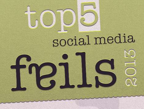 Social Media Misstep Guides - Learn What Not to Do from This List of 2013 Social Media Fails