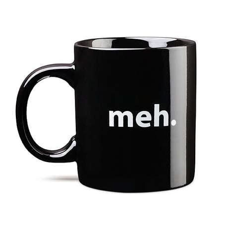 Minimalist Apathetic Dishware - Show Your Indifference with the Meh Coffee Mug