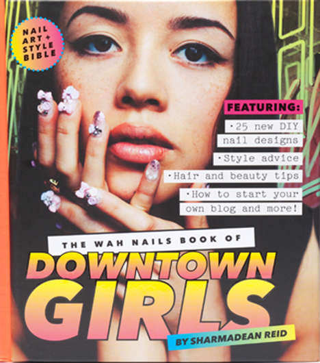 DIY Nail Art Manuals - The WAH Nails Book of Downtown Girls by Sharmadean Reid is Urban and Funky
