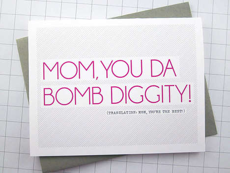 Hilarious Maternal Greetings - The You Da Bomb Diggity Mother