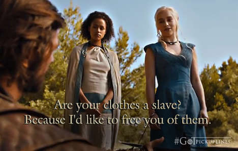 Medieval TV Pickup Lines - These Game of Thrones Pick-Up Lines Will Enchant Fans of the Show