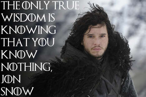 Witty Fantasy Series Proverbs - The Game of Thrones Proverbs Dispense Invaluable Wisdom