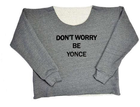 Stress-Free Superstar Sweaters - The 'Don't Worry Be Yonce' Sweater Offers Valuable Advice