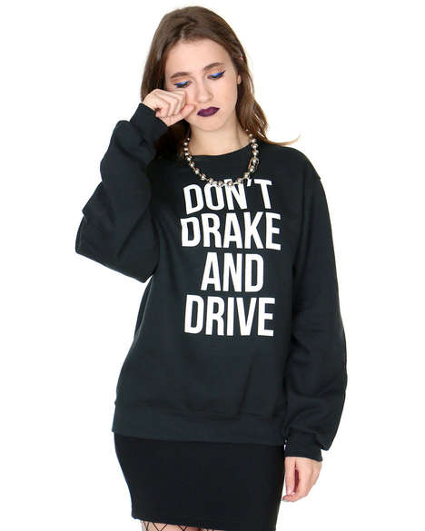 Cautionary Rapper Attire - Shop Jeen's Don't Drake and Drive Statement Sweater is Fan-Approved