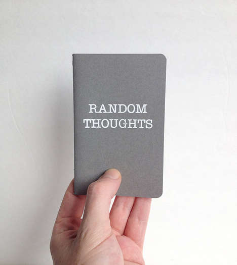 Spontaneous Thought Notebooks - The Random Thoughts Journal Design is Perfect for Haphazard Ideas