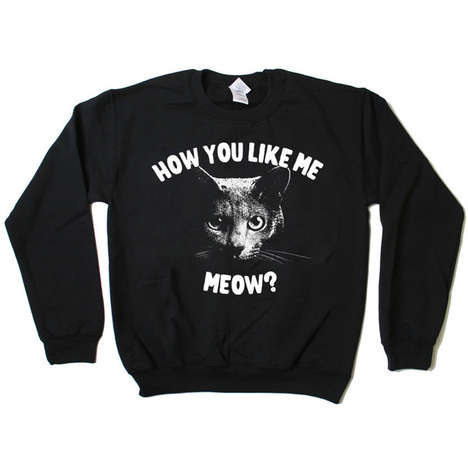 Arrogant Feline Sweaters - This Sweater Asks How You Like Me Meow