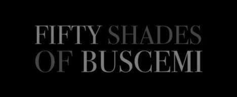 Steamy Trailer Parodies - The 50 Shades of Buscemi is a Hilarious Spoof with the Cult Film Actor