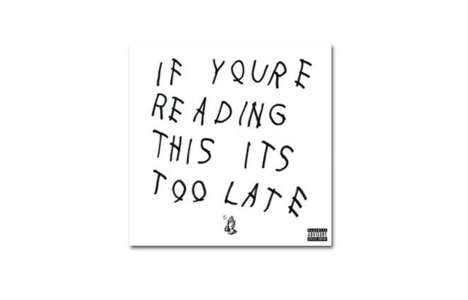Surprise Rapper Mixtapes - Drake Secretly Releases 'If You're Reading This It's Too Late'