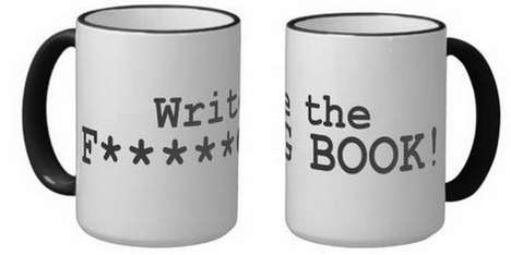 Writer-Targeted Coffee Cups - This Motivational Mug Uses Cussing as a Productivity Strategy