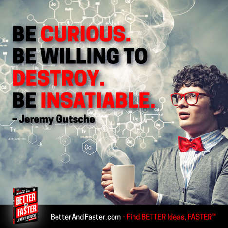 Be Willing to Destroy - Jeremy Gutsche's Book on Innovation Shares Instincts to Cultivate Success